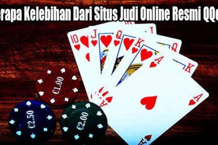 Beberapa Kelebihan Dari Situs Judi Online Resmi QQemas